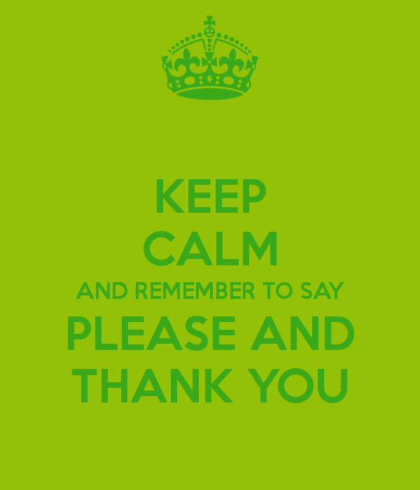 keep-calm-and-remember-to-say-please-and-thank-you