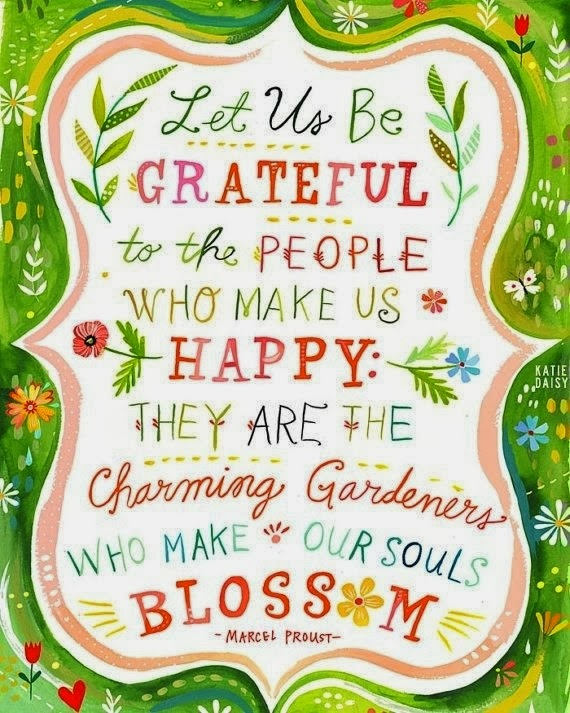 let-us-be-grateful-to-people-who-make-us-happy-they-are-the-charming-gardeners-who-make-our-souls-blossom-28